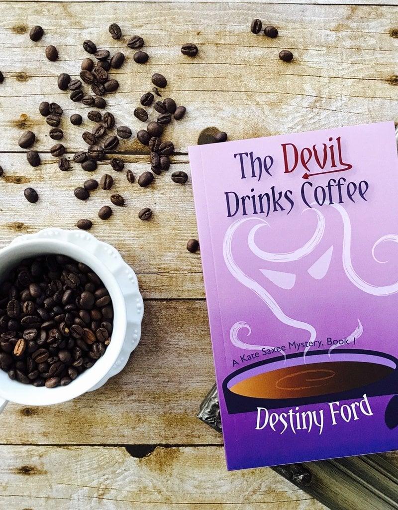 The Devil Drinks Coffee, #1 by Destiny Ford