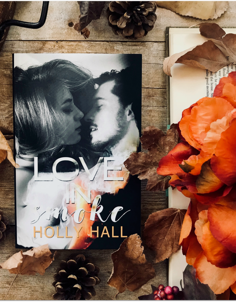 Love in Smoke by Holly Hall