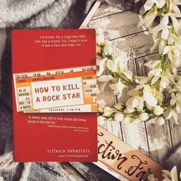How to Kill a Rock Star by Tiffanie DeBartolo