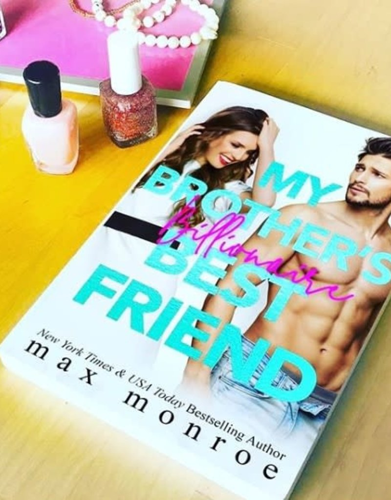 My Brother's Billionaire Best Friends, #2 by Max Monroe