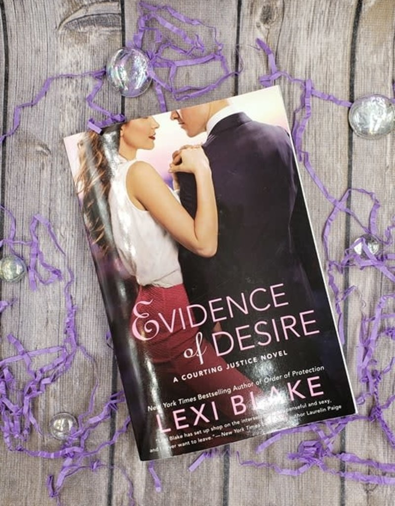 Evidence of Desire, #2 by Lexi Blake