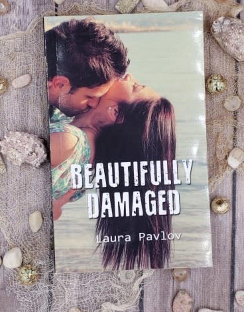 Beautifully Damaged by Laura Pavlov