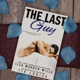 The Last Guy by Ilsa Madden Mills
