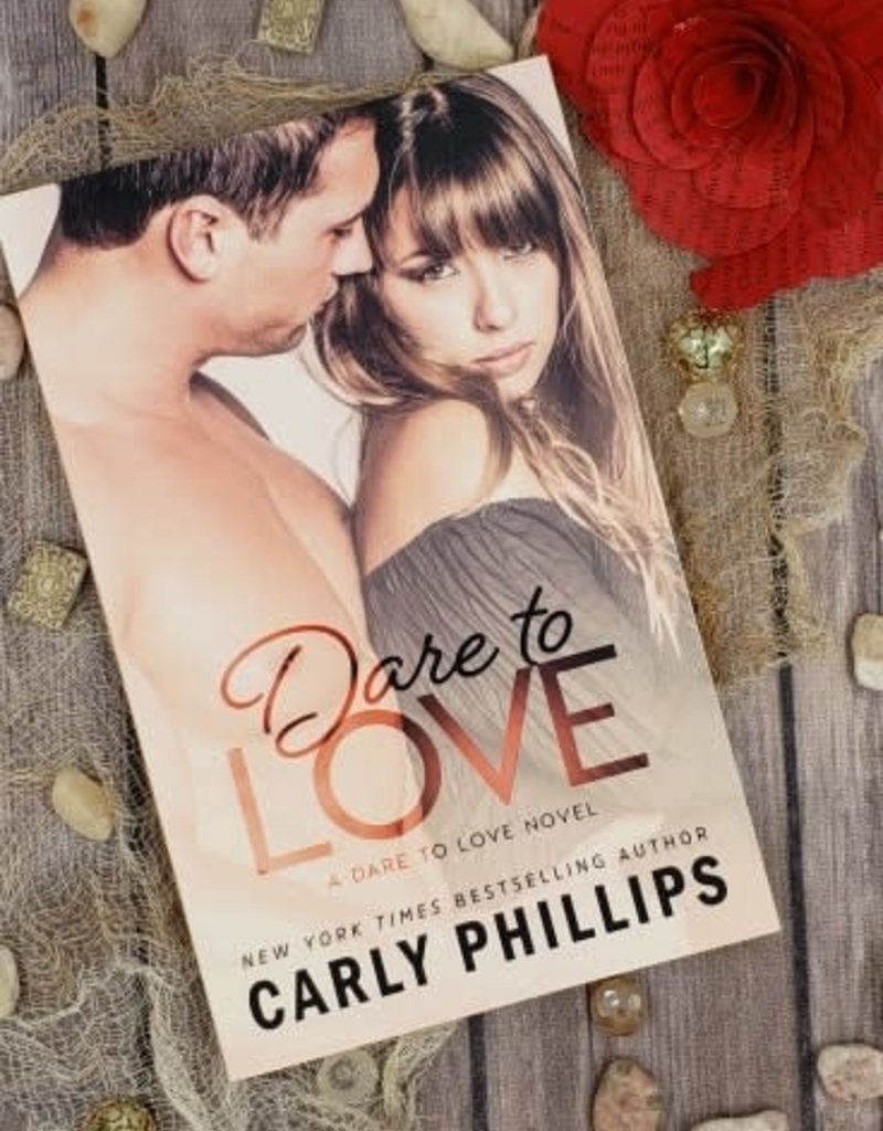 Dare to Love, #1 by Carly Phillips
