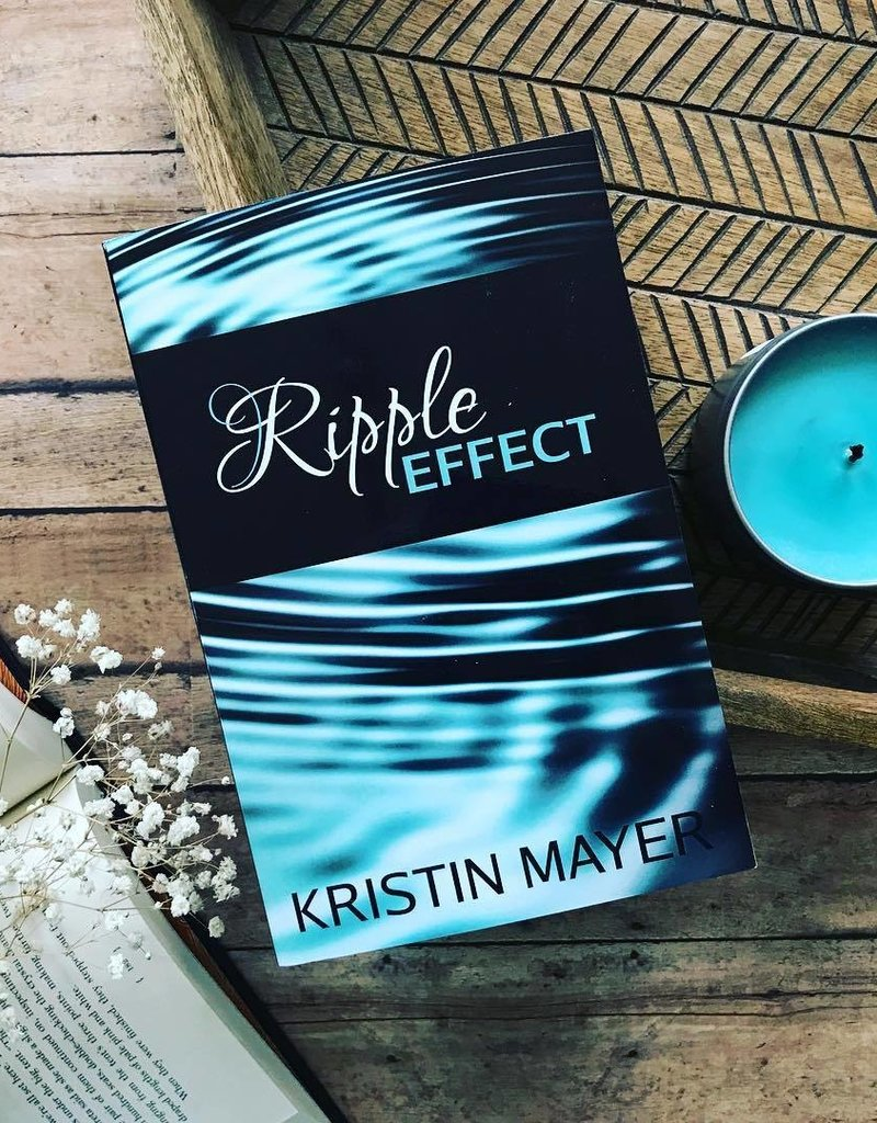 Ripple Effect, #1 by Kristin Mayer