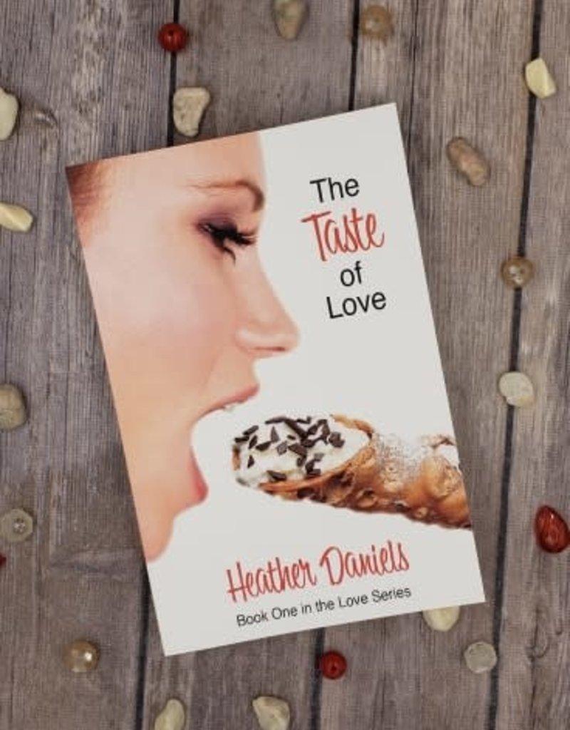 The Taste of Love, #1 by Heather Daniels