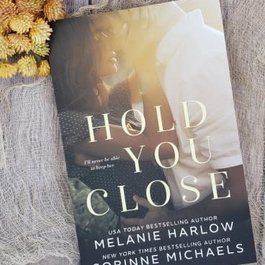 Hold You Close by Melanie Harlow & Corinne Michaels