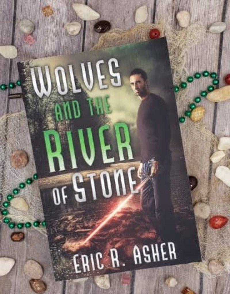 Wolves and the River of Stone, #2 by Eric Asher