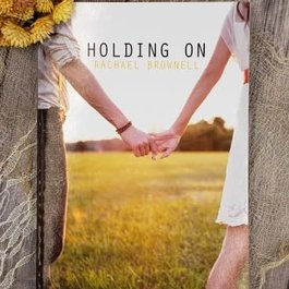 Holding On by Rachel Brownell