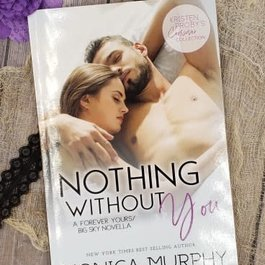 Nothing without You a Big Sky Novella by Monica Murphy