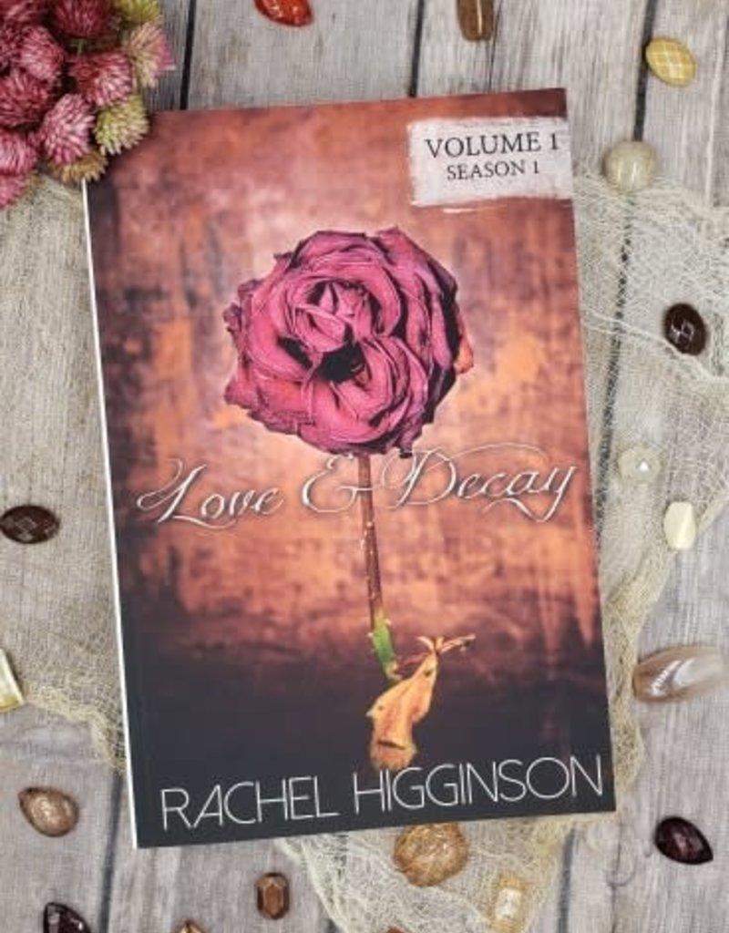 Love & Decay by Rachel Higginson