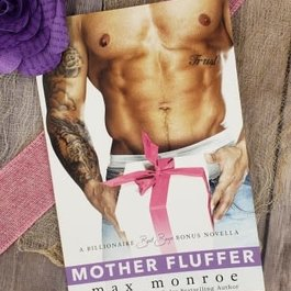 Mother Fluffer #3.6 by Max Monroe