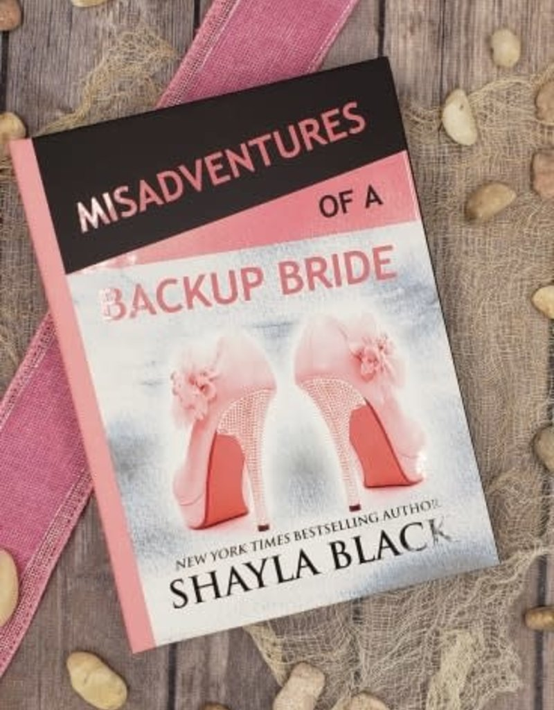 Misadventures of a Backup Bride, #2 (Hardback) by Shayla Black