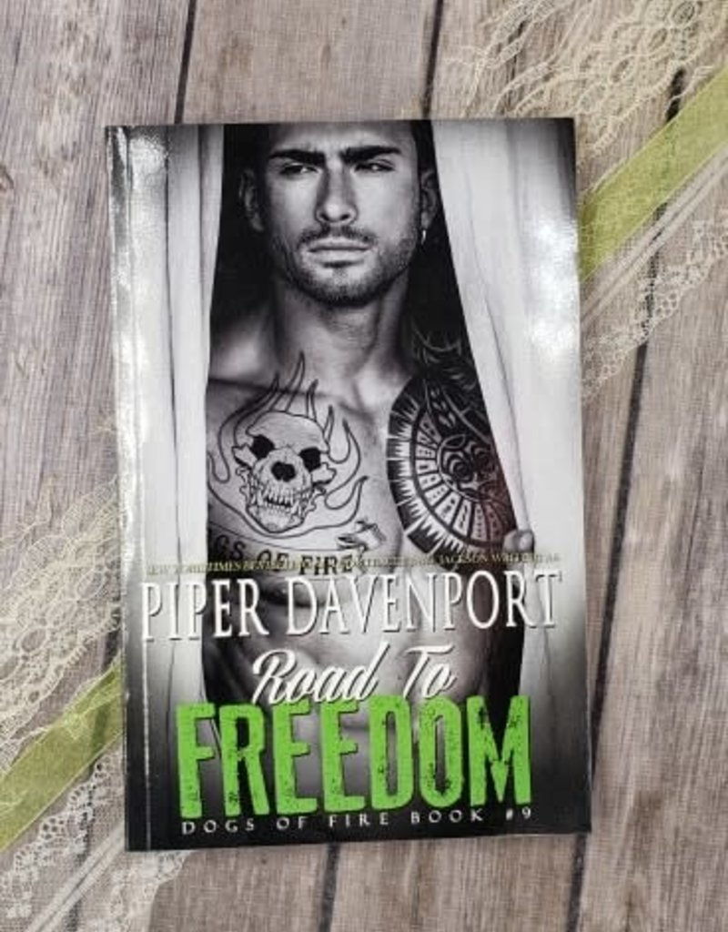 Road To Freedom, #9 by Piper Davenport