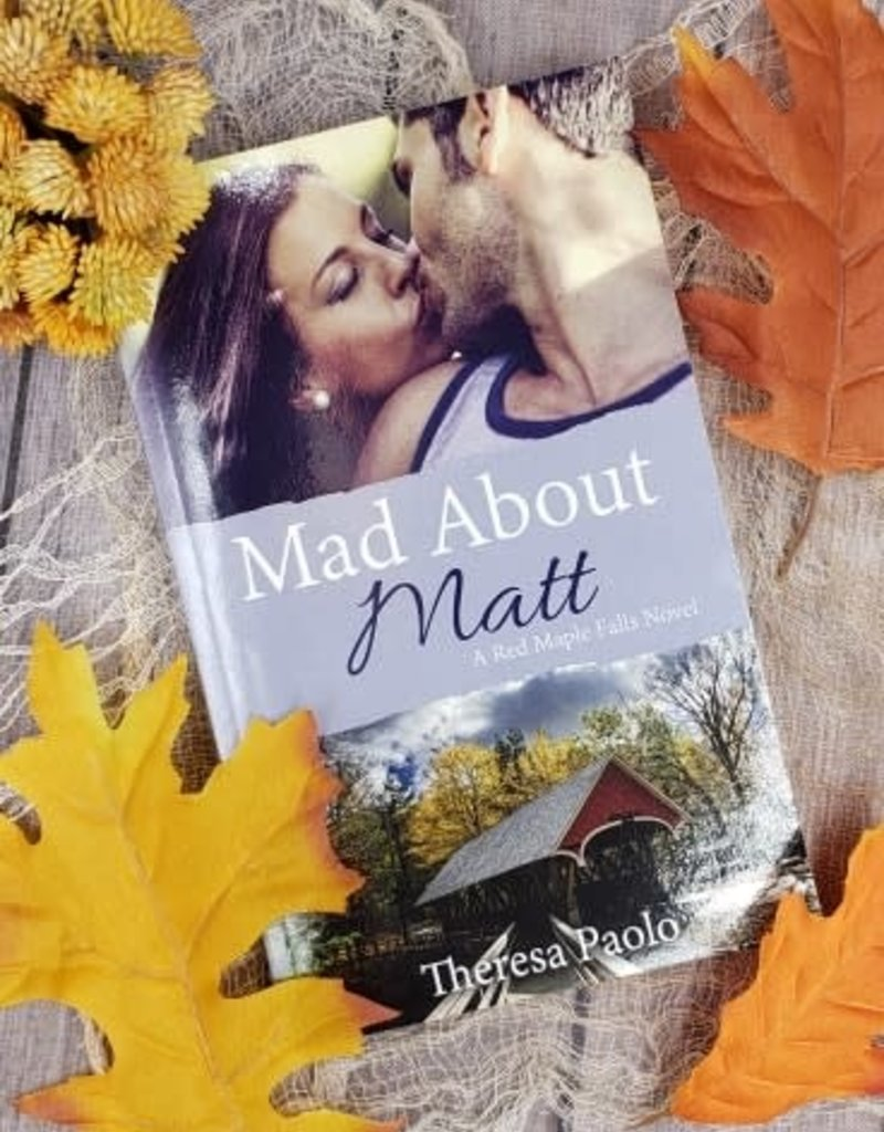Mad About Matt, #1 by Theresa Paolo