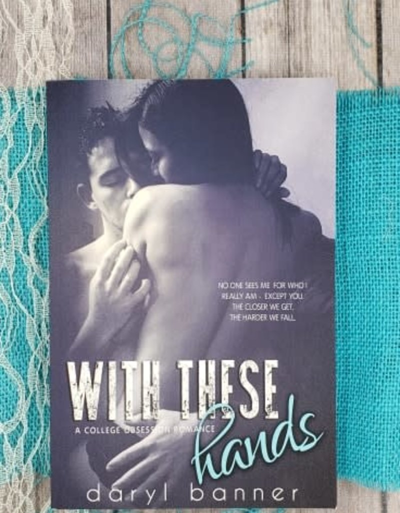With These Hands, #3 by Daryl Banner