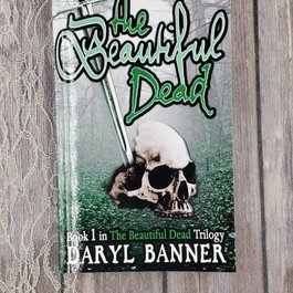 The Beautiful Dead Book 1 by Daryl Banner