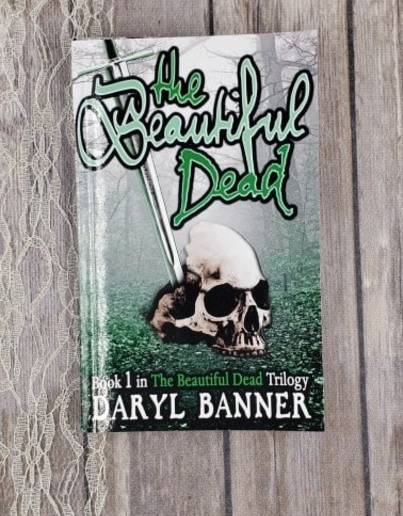 The Beautiful Dead, #1 by Daryl Banner