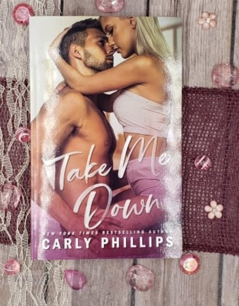 Take Me Down, #2 by Carly Phillips