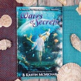 Waves & Secrets Book 4 by B Kristin McMichael