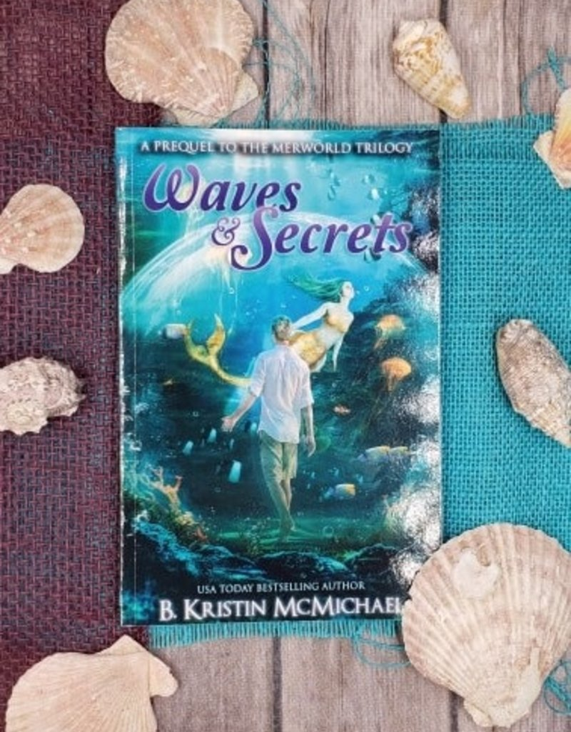 Waves & Secrets, #4 by B Kristin McMichael