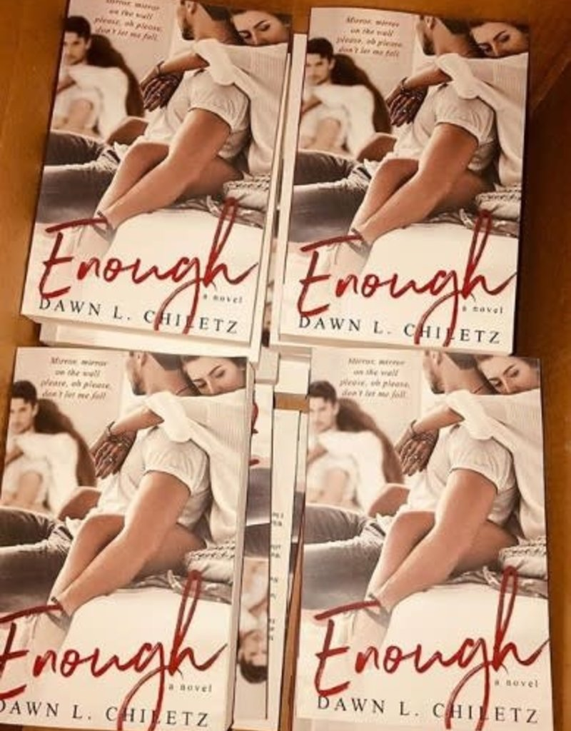 Enough by Dawn L Chiletz
