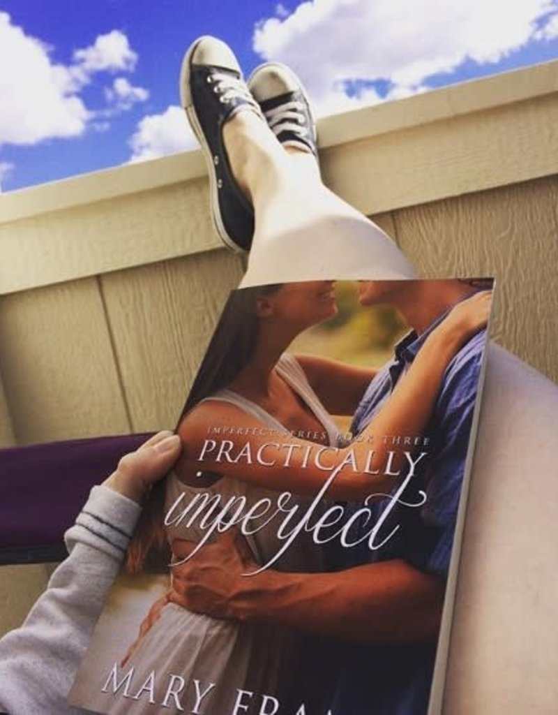 Practically Imperfect, #3 by Mary Frame