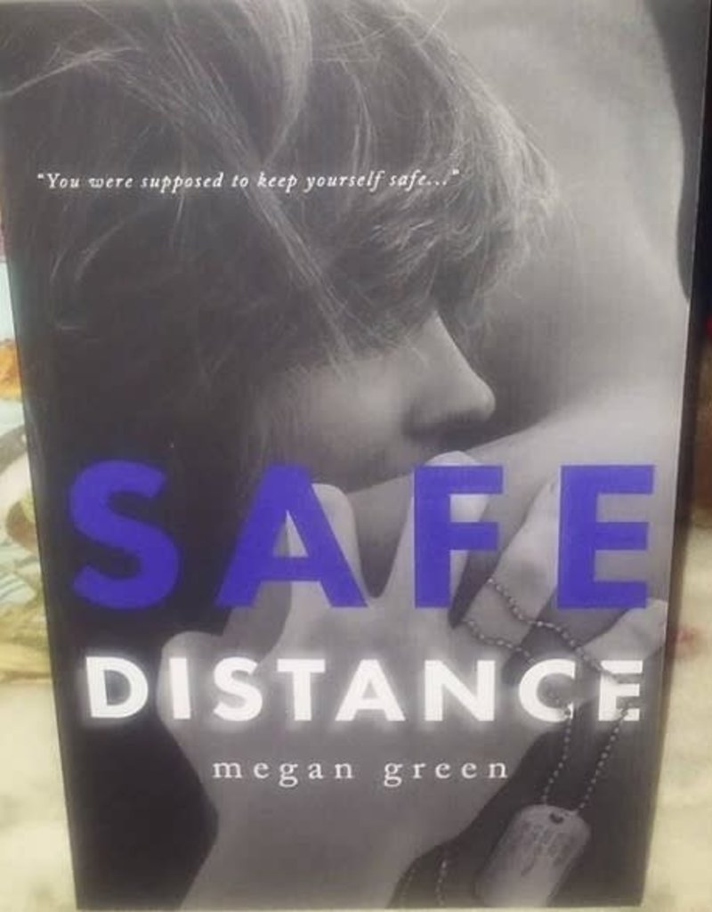 Safe Distance, #1 by Megan Green