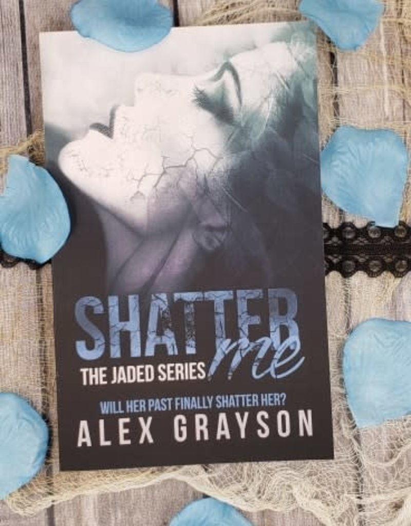 Shatter Me,  #1 by Alex Grayson