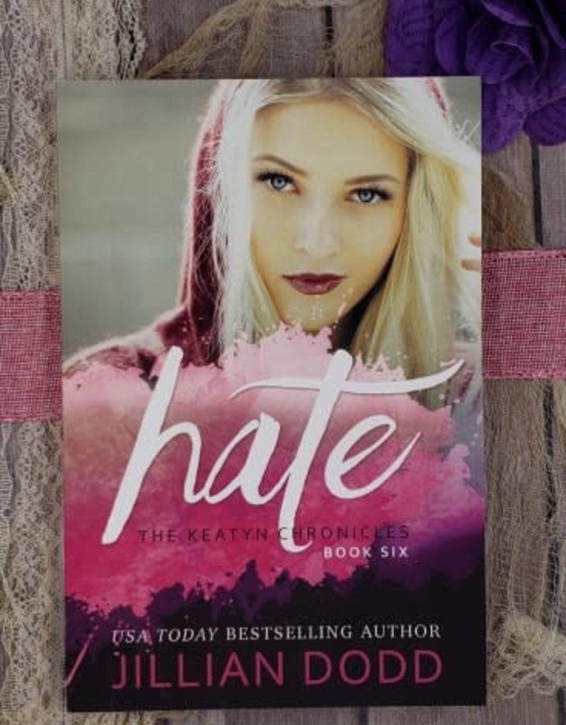 Hate, #6 by Jillian Dodd