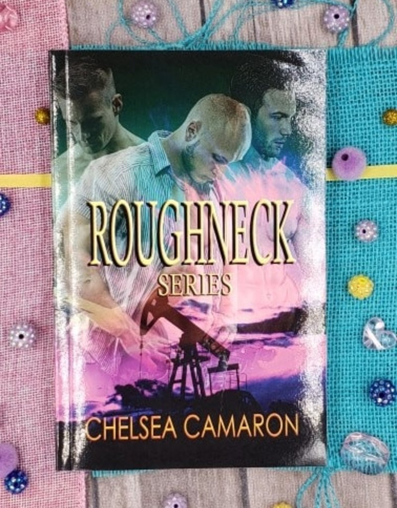 Roughneck Series by Chelsea Camaron