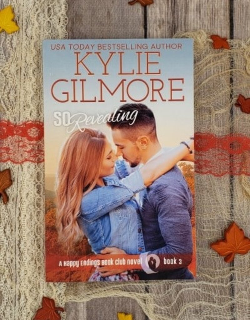 So Revealing, #3 by Kylie Gilmore