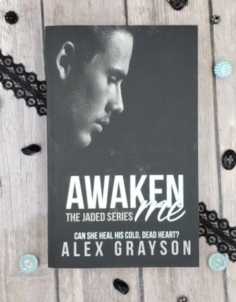 Awaken Me, #4 by Alex Grayson