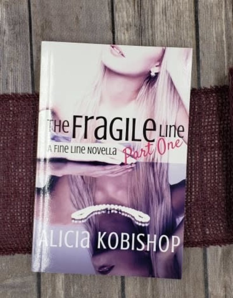 The Fragile Line, Pt 1 by Alicia Kobishop