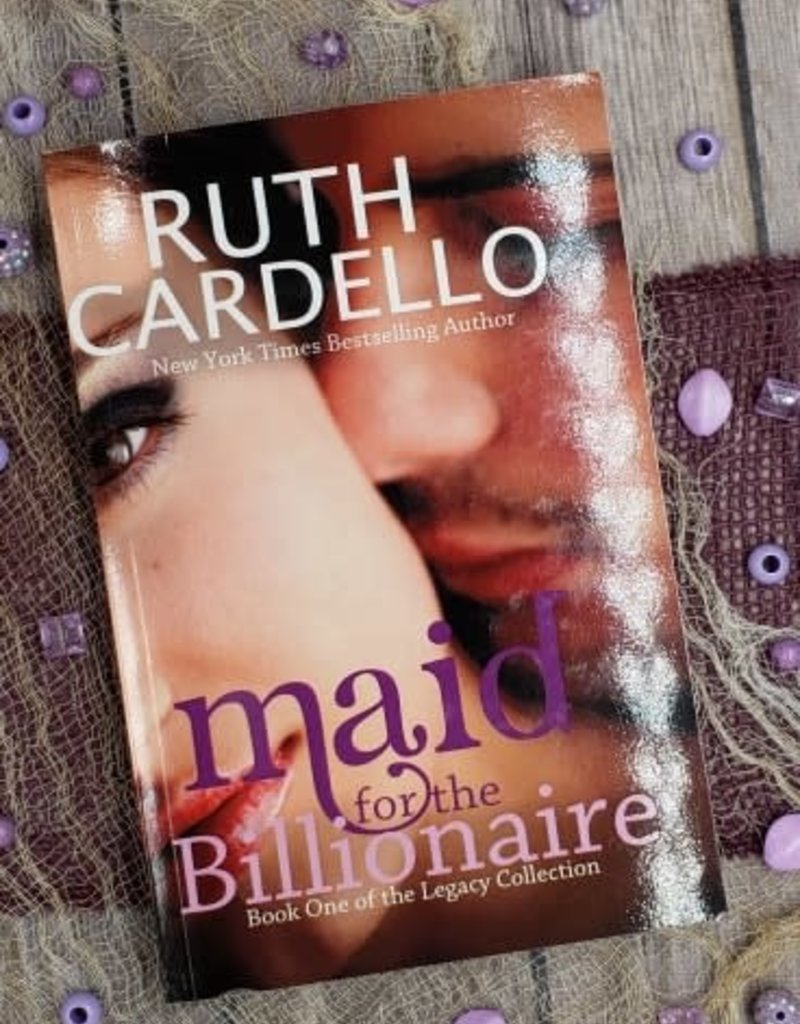 Maid for the Billionaire, #1 by Ruth Cardello