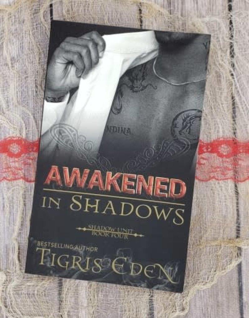 Awakened In Shadows, #4 by Tigris Eden