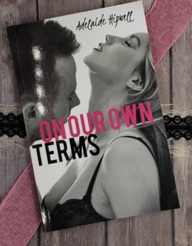 On Our Own Terms by Adelaide Hipwell