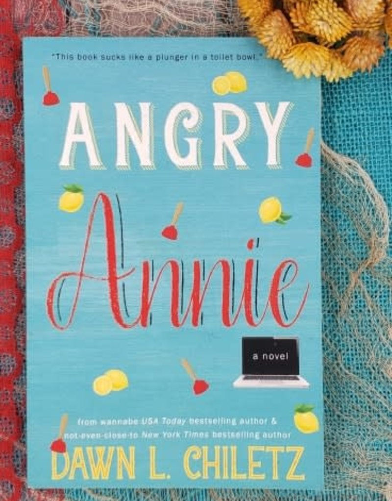 Angry Annie by Dawn L Chiletz