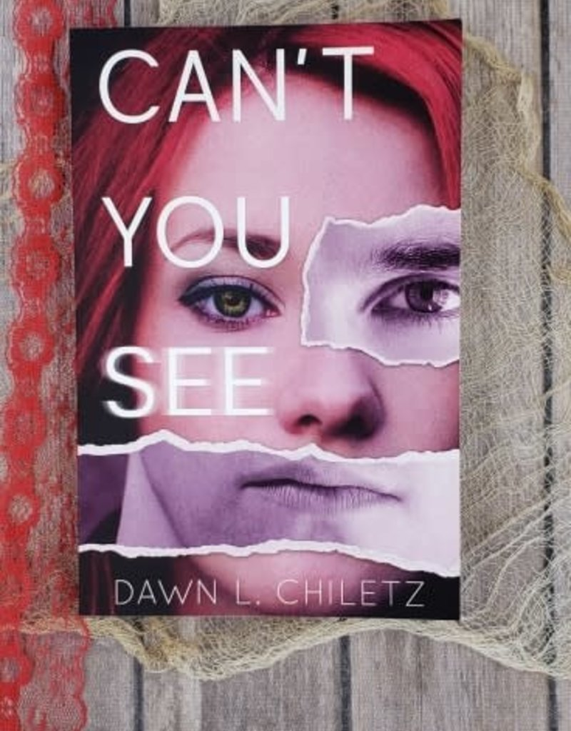 Can't You See by Dawn L Chiletz