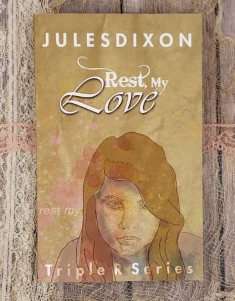 Rest My Love, #2 by Jules Dixon