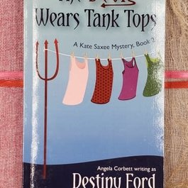 The Devil Wears Tank Tops, #2 by Destiny Ford