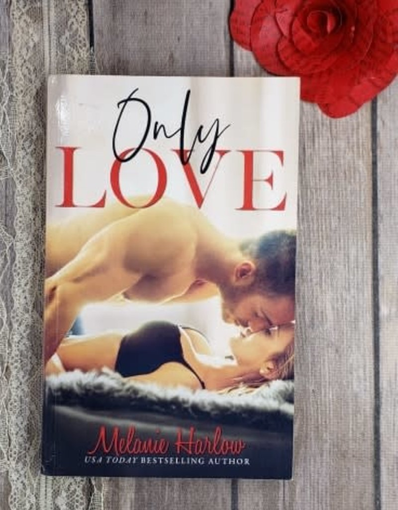 Only Love, #3 by Melanie Harlow