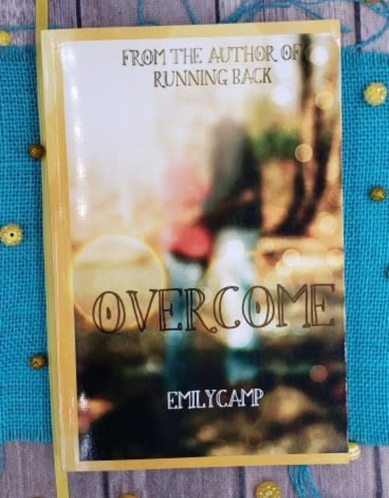Overcome, #3 by Emily Camp