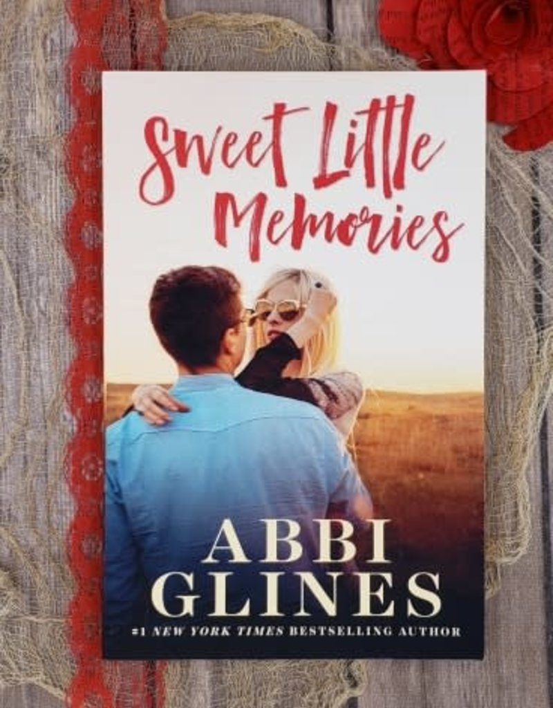 Sweet Little  Memories, #3 by Abbi Glines