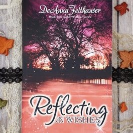Reflecting On Wishes, #2 by DeAnna Felthauser