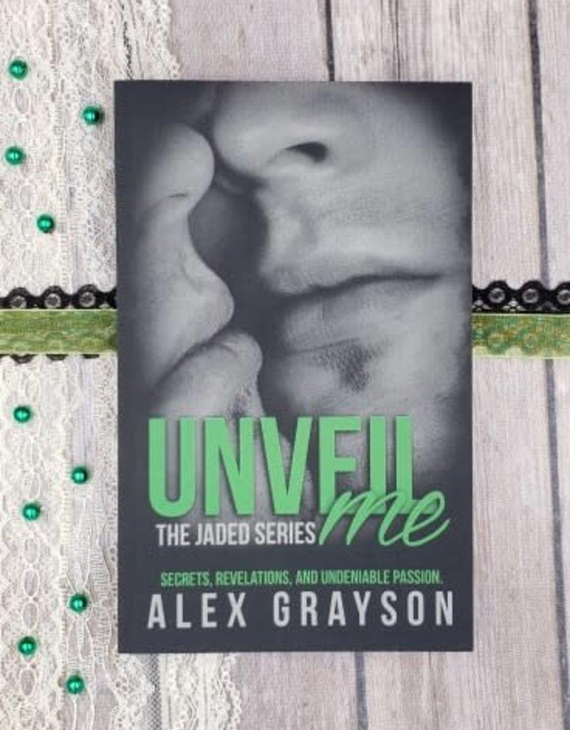 Unveil Me, #3 by Alex Grayson
