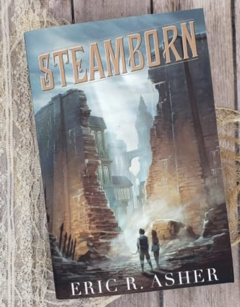 Steamborn, The Complete Trilogy (hardback) by Eric R Asher