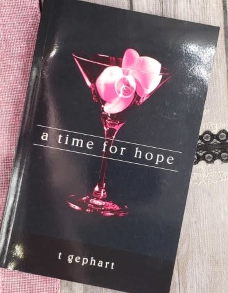 A Time for Hope, #3 by T Gephart