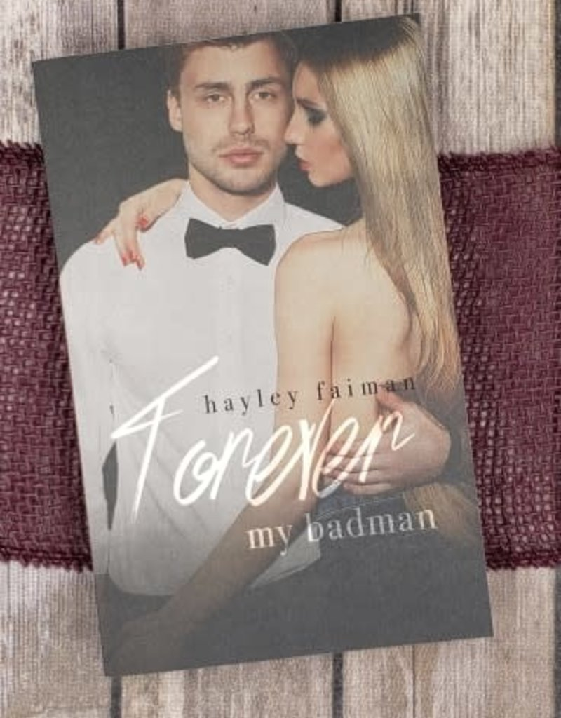 Forever My Badman, #7 by Hayley Faiman