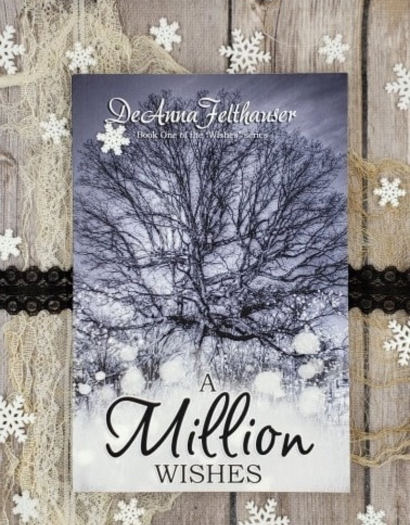 A Million Wishes, #1 by DeAnna Felthauser